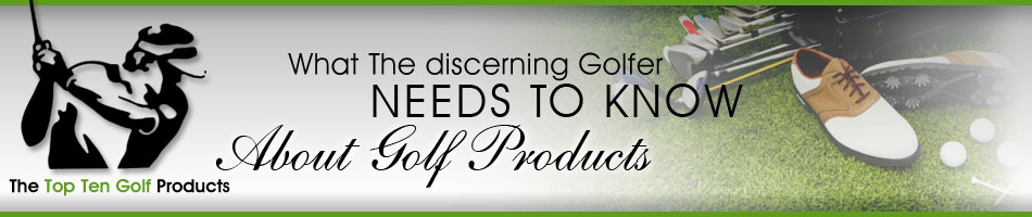 Top Ten Golf Products